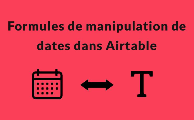 Formules de manipulation de dates dans Airtable